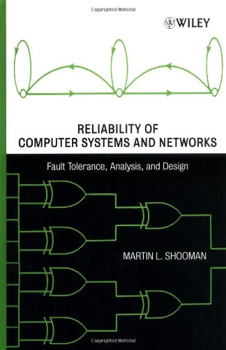 Reliability of Computer Systems and Networks: Fault Tolerance, Analysis, and Design 9780471293422