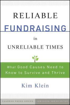 Reliable Fundraising: What Good Causes Need to Know to Survive and Thrive 9780470479506