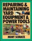 Repairing and Maintaining Yard Equipment and Power Tools
