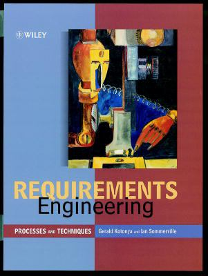 Requirements Engineering: Processes and Techniques 9780471972082