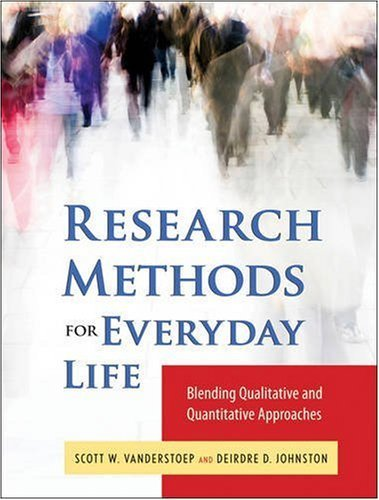 Research Methods for Everyday Life: Blending Qualitative and Quantitative Approaches 9780470343531