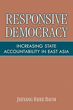 Responsive Democracy: Increasing State Accountability in East Asia 9780472117499