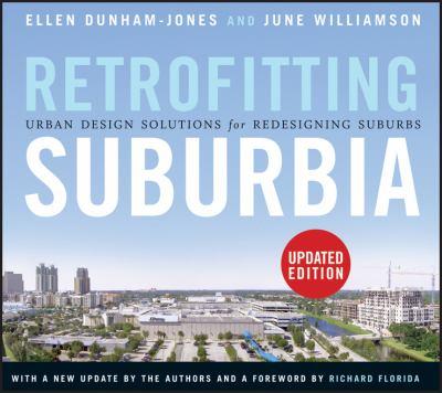Retrofitting Suburbia: Urban Design Solutions for Redesigning Suburbs 9780470934326