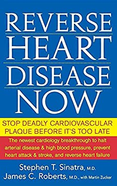 Reverse Heart Disease Now: Stop Deadly Cardiovascular Plaque Before It's Too Late 9780470228784