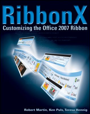 RibbonX: Customizing the Office 2007 Ribbon 9780470191118