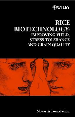 Rice Biotechnology: Improving Yield, Stress Tolerance and Grain Quality 9780471496618