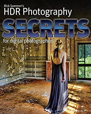 Rick Sammon's HDR Secrets for Digital Photographers 9780470612750