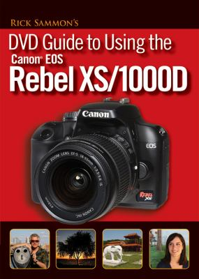 Rick Sammon's DVD Guide to Using the Canon EOS Rebel XS/1000d