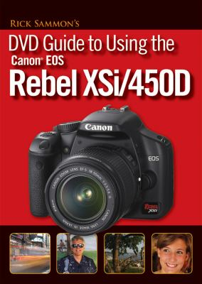 Rick Sammon's DVD Guide to Using the Canon EOS Rebel Xsi/450d 9780470448564