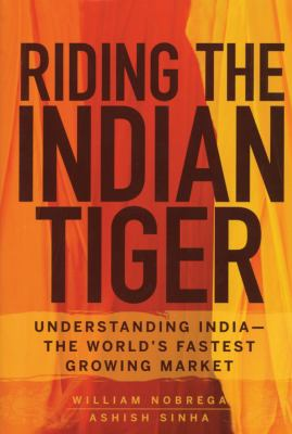 Riding the Indian Tiger: Understanding India--The World's Fastest Growing Market 9780470183274