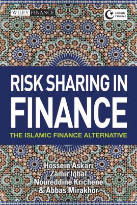 Risk Sharing in Finance: The Islamic Finance Alternative 9780470829660