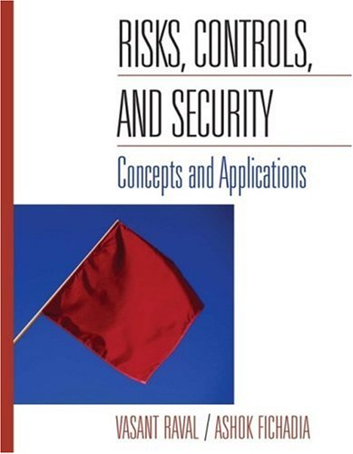 Risks, Controls, and Security: Concepts and Applications 9780471485797