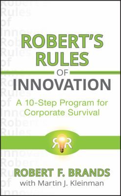 Robert's Rules of Innovation: A 10-Step Program for Corporate Survival 9780470596999