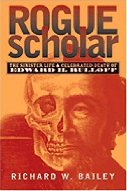 Rogue Scholar: The Sinister Life and Celebrated Death of Edward H. Rulloff 9780472113378
