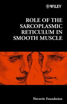 Role of the Sarcoplasmic Reticulum in Smooth Muscle 9780470844793