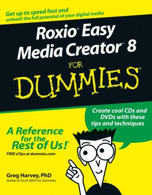 Roxio Easy Media Creator 8 for Dummies 9780471747406