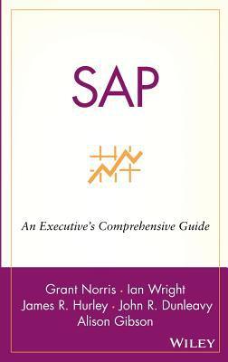 SAP: An Executive's Comprehensive Guide 9780471249924