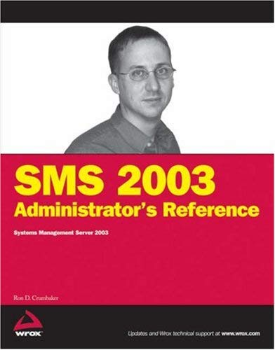 SMS 2003 Administrator's Reference: Systems Management Server 2003 9780471749509