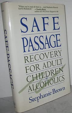 Safe Passage: Recovery for Adult Children of Alcoholics 9780471548881