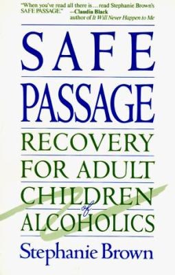 Safe Passage: Recovery for Adult Children of Alcoholics 9780471532217