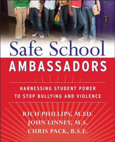 Safe School Ambassadors: Harnessing Student Power to Stop Bullying and Violence 9780470197424
