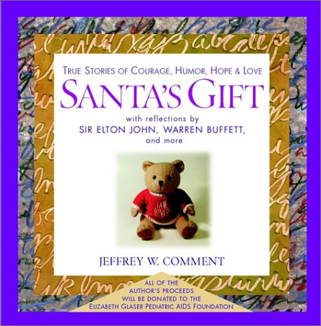 Santa's Gift: True Stories of Courage, Humor, Hope & Love 9780471225157