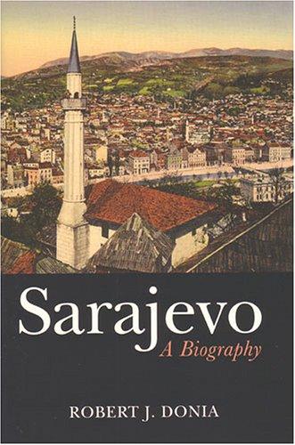 Sarajevo: A Biography 9780472115570