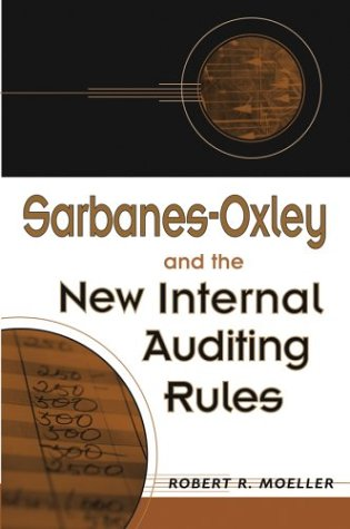 Sarbanes-Oxley and the New Internal Auditing Rules 9780471483069