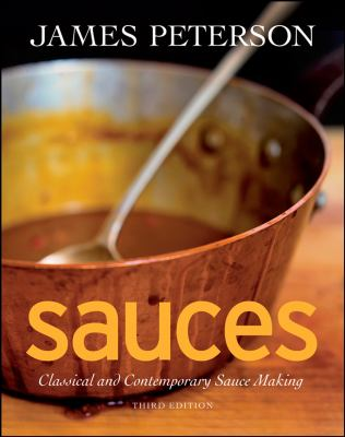Sauces: Classical and Contemporary Sauce Making