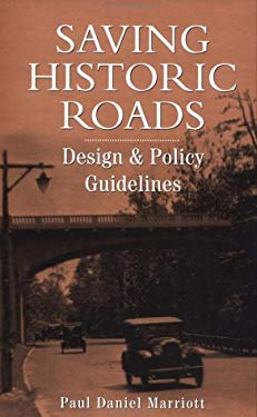 Saving Historic Roads: Design and Policy Guidelines 9780471197621