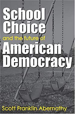 School Choice and the Future of American Democracy 9780472099016