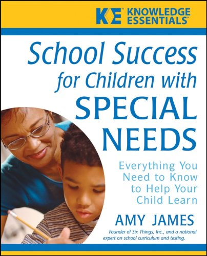 School Success for Children with Special Needs: Everything You Need to Know to Help Your Child Learn 9780471748151