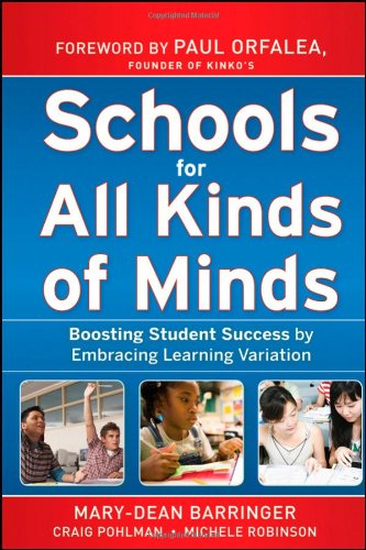 Schools for All Kinds of Minds: Boosting Student Success by Embracing Learning Variation 9780470505151