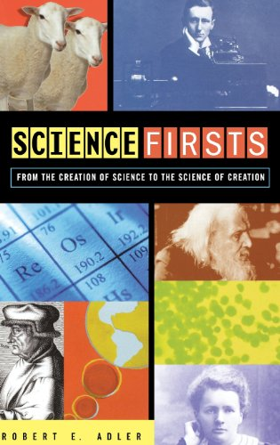 Science Firsts: From the Creation of Science to the Science of Creation 9780471401742