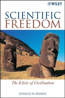 Scientific Freedom: The Elixir of Civilization 9780470226544