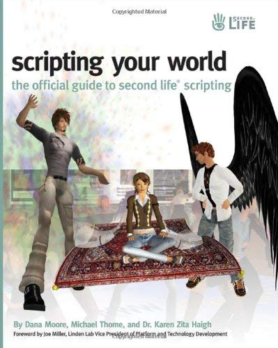 Scripting Your World: The Official Guide to Second Life Scripting 9780470339831