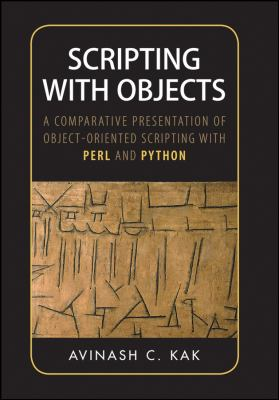 Scripting with Objects: A Comparative Presentation of Object-Oriented Scripting with Perl and Python 9780470397251