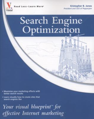 Search Engine Optimization: Your Visual Blueprint for Effective Internet Marketing 9780470224489