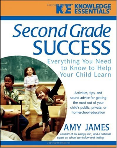 Second Grade Success: Everything You Need to Know to Help Your Child Learn 9780471468202