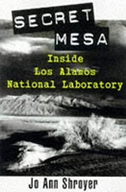 Secret Mesa: Inside Los Alamos National Laboratory 9780471040637