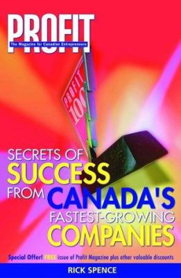 Secrets of Success from Canada's Fastest-Growing Companies 9780471642336