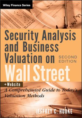 Security Analysis and Business Valuation on Wall Street: A Comprehensive Guide to Today's Valuation Methods 9780470277348