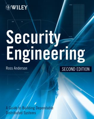Security Engineering: A Guide to Building Dependable Distributed Systems 9780470068526