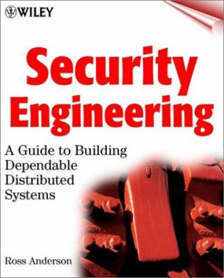 Security Engineering: A Guide to Building Dependable Distributed Systems 9780471389224