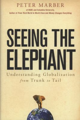 Seeing the Elephant: Understanding Globalization from Trunk to Tail 9780470283851