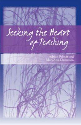 Seeking the Heart of Teaching 9780472032266
