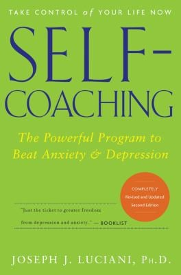 Self-Coaching: The Powerful Program to Beat Anxiety and Depression 9780471768289