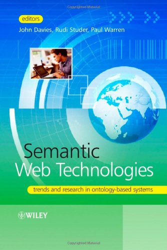 Semantic Web Technologies: Trends and Research in Ontology-Based Systems 9780470025963