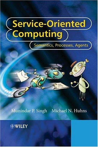 Service-Oriented Computing: Semantics, Processes, Agents 9780470091487