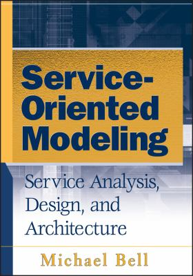 Service-Oriented Modeling: Service Analysis, Design, and Architecture 9780470141113